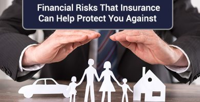 Financial Risks That Insurance Can Help Protect You Against