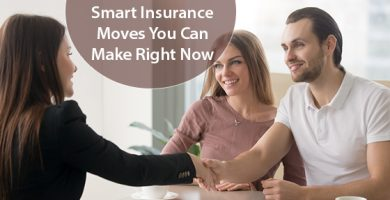 Smart Insurance Moves You Can Make Right Now