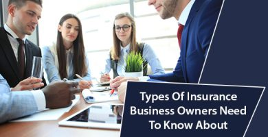 Types Of Insurance Business Owners Need To Know About