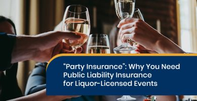 Why you need public liability insurance for liquor-licensed events